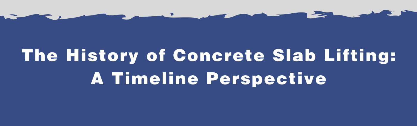 The History of Concrete Slab Lifting: Read a Historical Timeline Perspective of Lifting Concrete Slabs from Ancient Greek Times in 600 BC to Modern Day.